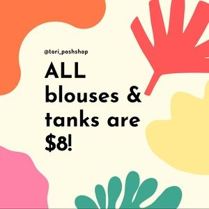 $8 sale on all blouses & tanks!